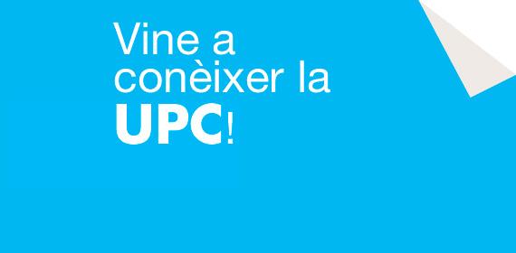 Vine a conèixer la UPC!