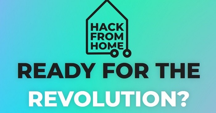 Hack From Home. Ready for the revolution?