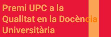 Premi UPC a la Qualitat en la Docència Universitària
