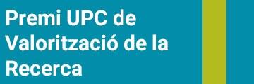 Premi UPC Valorització de la Recerca