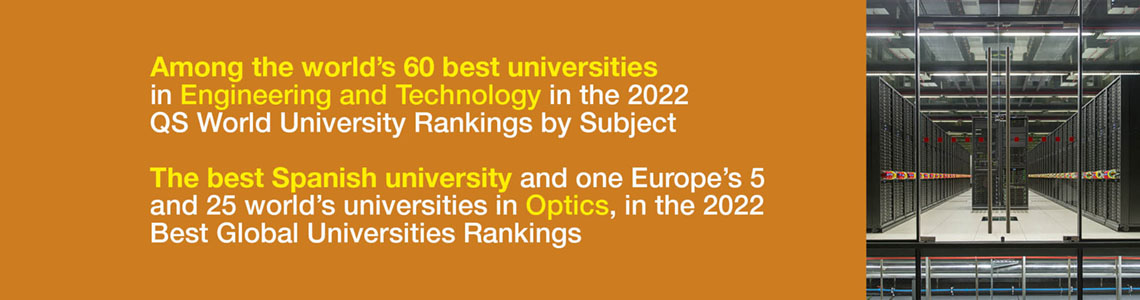 The best Spanish university and one of world's 100 best universities in Engineering and Technology int the QS Wordl University Rankings by Subjects. The best Spanish university and one of world's 100 best universities in Computer Science and in Engineering in the Best Global University Rankings.