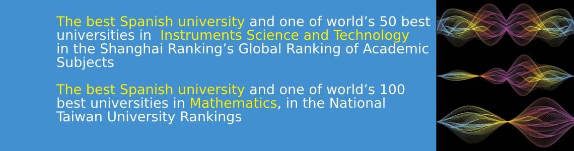 1a universitat estatal i entre les 50 millors del món en Enginyeria de Telecomunicacions, Enginyeria Elèctrica i Electrònica i Tecnologia i Ciències instrumental segons el Shangai Ranking's Global Ranking of Academic Subjects.