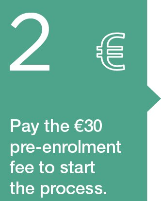 2. Pay the pre-registration fee (€ 30) to start the process