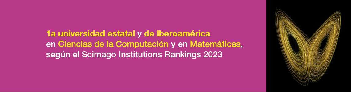 1a universidad europea de España y de Iberoamérica en Ingeniería, en Ciencias de la Computación y en Matemáticas según el Scimago Institutions Rankings