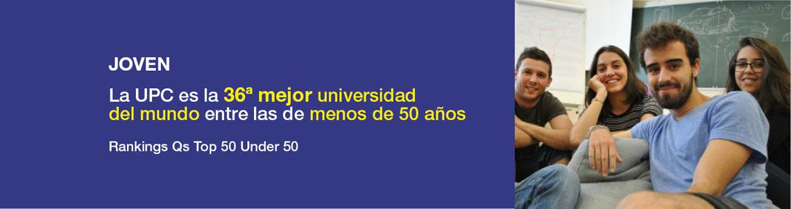 Joven. La UPC es la octava mejor universidad europea entre las de menos de 50 años. Ránquings Qs TOP 50 under 50.