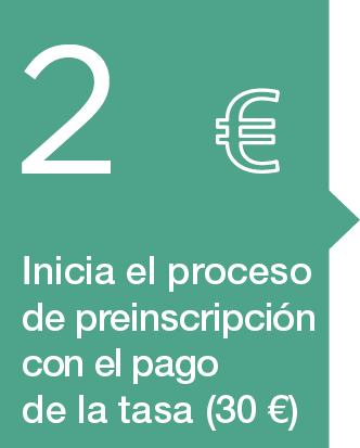 2. Pagar la tasa de preinscripción (30€) para iniciar el proceso
