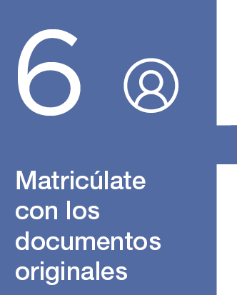 6. Hacer la matrícula presencial y aportar los documentos originales