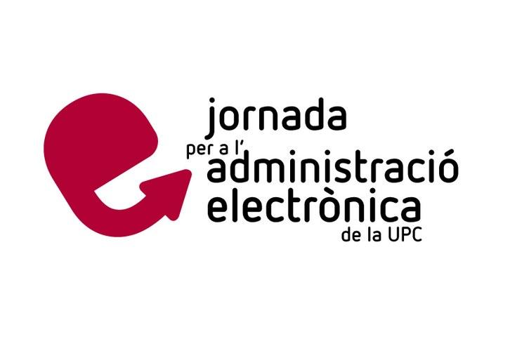 I Jornada per a l'Administració Electrónica de la UPC