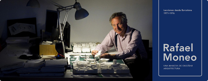 Rafael Moneo : una manera de enseñar arquitectura : lecciones desde Barcelona 1971-1976