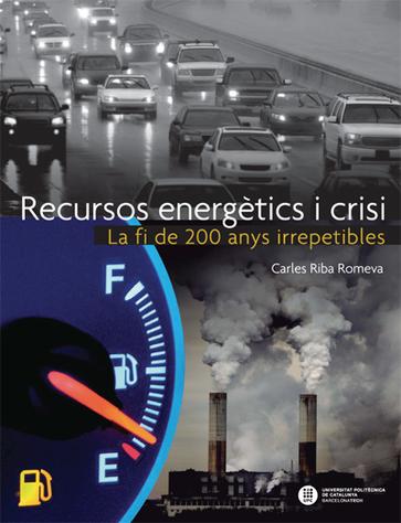 Recursos energètics i crisi : la fi de 200 anys irrepetibles