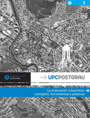 La ordenación urbanística : conceptos, herramientas y prácticas