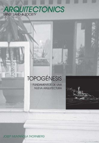 Topogénesis : fundamentos de una nueva arquitectura
