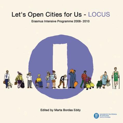 Let's Open Cities for Us - LOCUS : Erasmus Intensive Programme 2008-2010