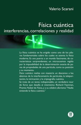 Física cuántica : interferencias, correlaciones y realidad
