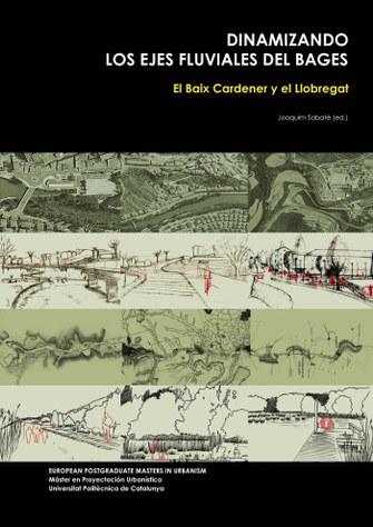 Dinamizando los ejes fluviales del Bages : El Baix Cardener y el Llobregat