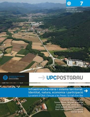 Infraestructura viària i sistema territorial. Identitat, natura, economia i participació : la variant d'Olot i l'encaix a les Preses i la Vall d'en Bas