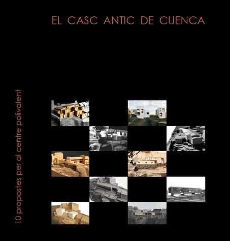 El casc antic de Cuenca : 10 propostes per al centre polivalent