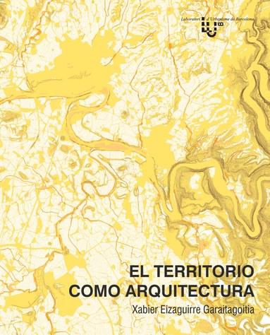 El territorio como arquitectura