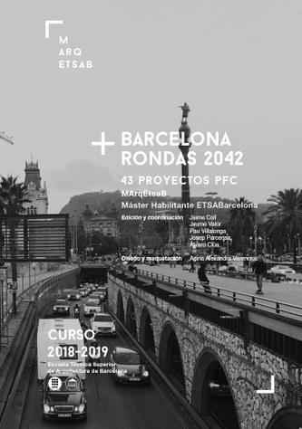 + Barcelona rondas 2042 : 43 proyectos PFC : MArqEtsaB, Máster habilitante ETSABarcelona