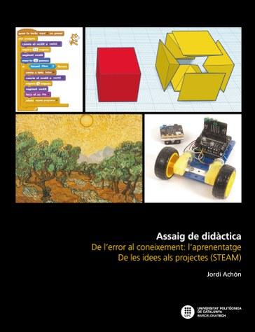 Assaig de didàctica : de l'error al coneixement: l'aprenentatge, de les idees als projectes (STEAM)