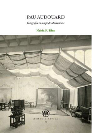 Pau Audouard. Fotografia en temps de Modernisme