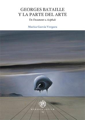 Georges Bataille y la parte del arte. De Documents a Acéphale