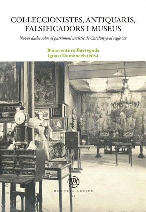 Col·leccionistes, antiquaris, falsificadors i museus
