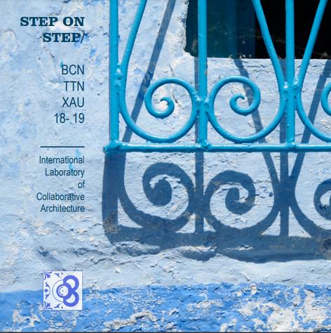 Laboratori Internacional d'Arquitectura Col·laborativa : step on step / BCN+TTN+XAU 2018-19