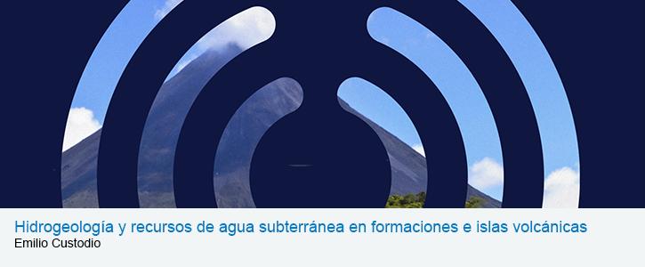 Hidrogeología y recursos de agua subterránea en formaciones e islas volcánicas