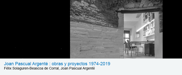 Joan Pascual Argenté : obras y proyectos 1974-2019