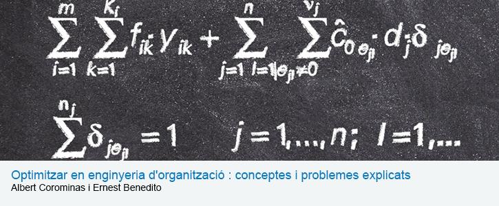 Optimitzar en enginyeria d'organització : conceptes i problemes explicats