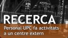 Recerca. Personal UPC a centre extern