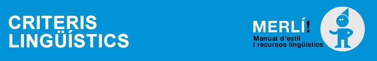 MERLÍ. Manual d'estil i recursos lingüístics. Criteris lingüístics