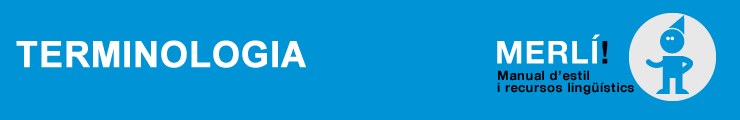 TERMINOLOGIA. MERLÍ. Manual d'estil i recursos lingüístics