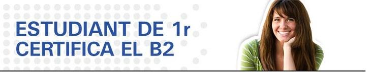 Estudiant de 1r: certifica el b2