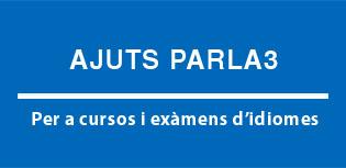 Ajuts PARLA 3, per a cursos i exàmens didiomes
