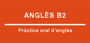 Anglès B2. Pràctica d'anglès oral