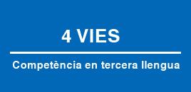 4 vies per assolir la competència  en tercera llengua