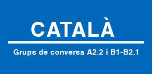 Grups de conversa de català bàsic, nivells A2.2 i B1-B2.1
