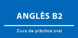 Curs de pràctica oral d'anglès de nivell B2