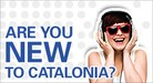 Are you new to Catalonia