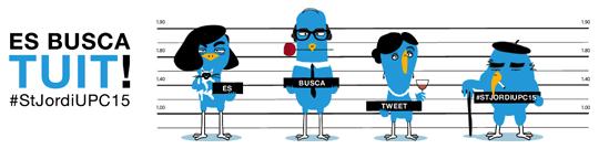 #StJordiUPC15 Es busca tuit!