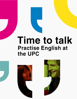 Time to talk. Practise English at the UPC