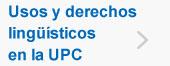 Usos y derechos lingüísticos en la UPC, (abre en ventana nueva)